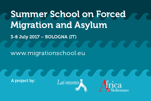 Summer School on Forced Migration and Asylum: a Multidisciplinary Approach 3-8 July 2017 – BOLOGNA (IT)
